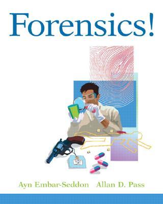 Forensics! By Embar-seddon, Ayn/ Pass, Allan D.