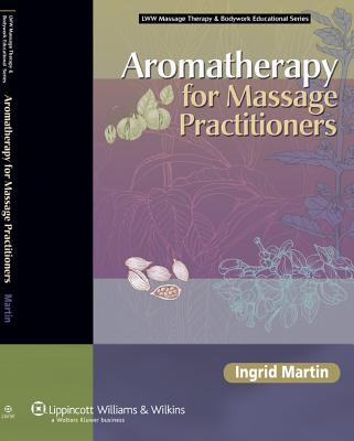 Aromatherapy for Massage Practitioners By Martin, Ingrid