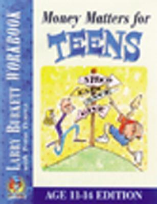 Money Matters for Teens Workbook By Burkett, Larry/ Temple, Todd